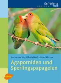 agaporniden_und_sperlingspapageien_edition_gefiederte_welt